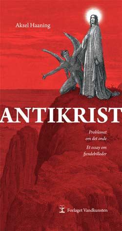 Aksel Haaning: Antikrist - problemet om det onde